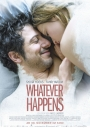 Filmplakat: Whatever Happens